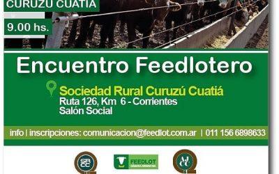"""La Cámara Argentina de Feedlot realiza un nuevo """"Encuentro Feedlotero"""" en Curuzú Cuatiá, Corrientes"""