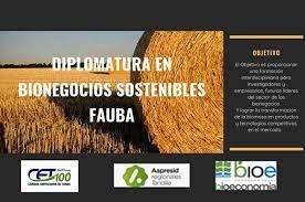 FAUBA dictará la Diplomatura Internacional en Bionegocios Sostenibles